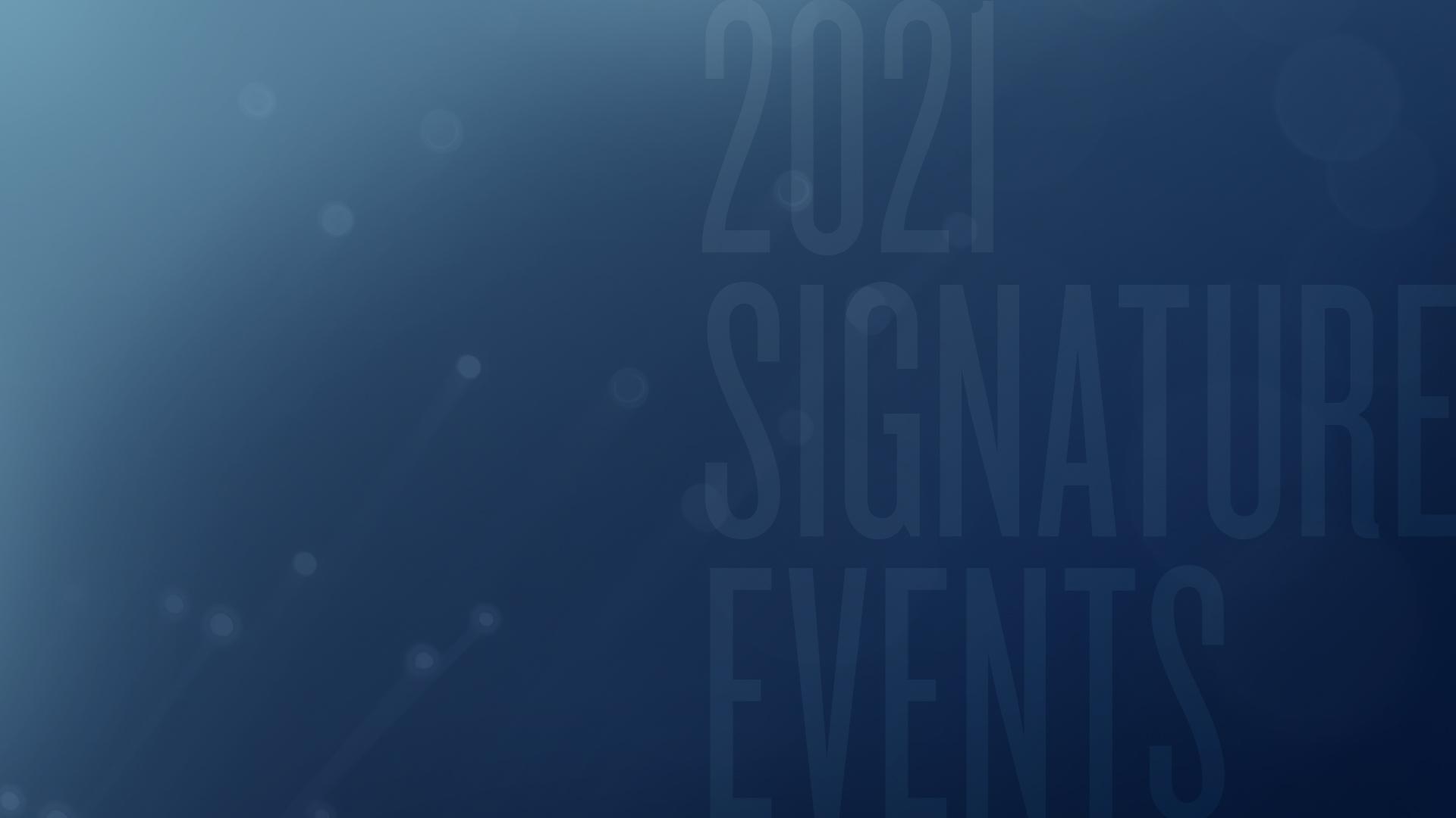2021 Signature Events Lineup